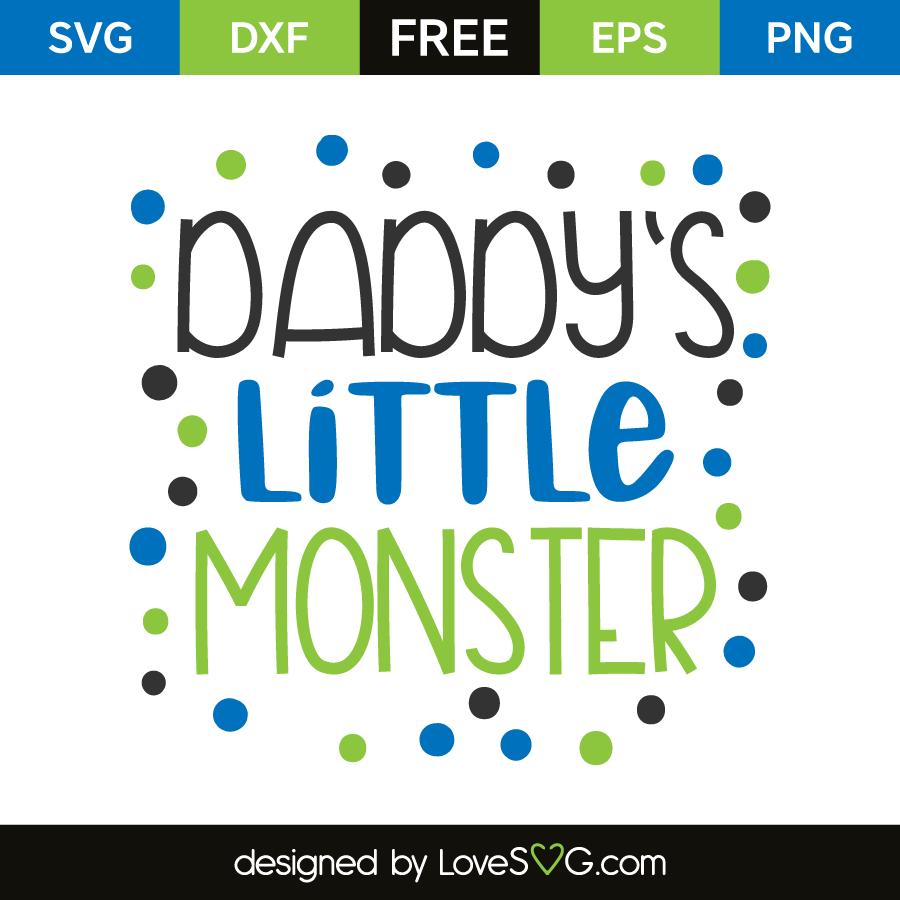 Daddy S Little Monster Boy Edition Lovesvg Com