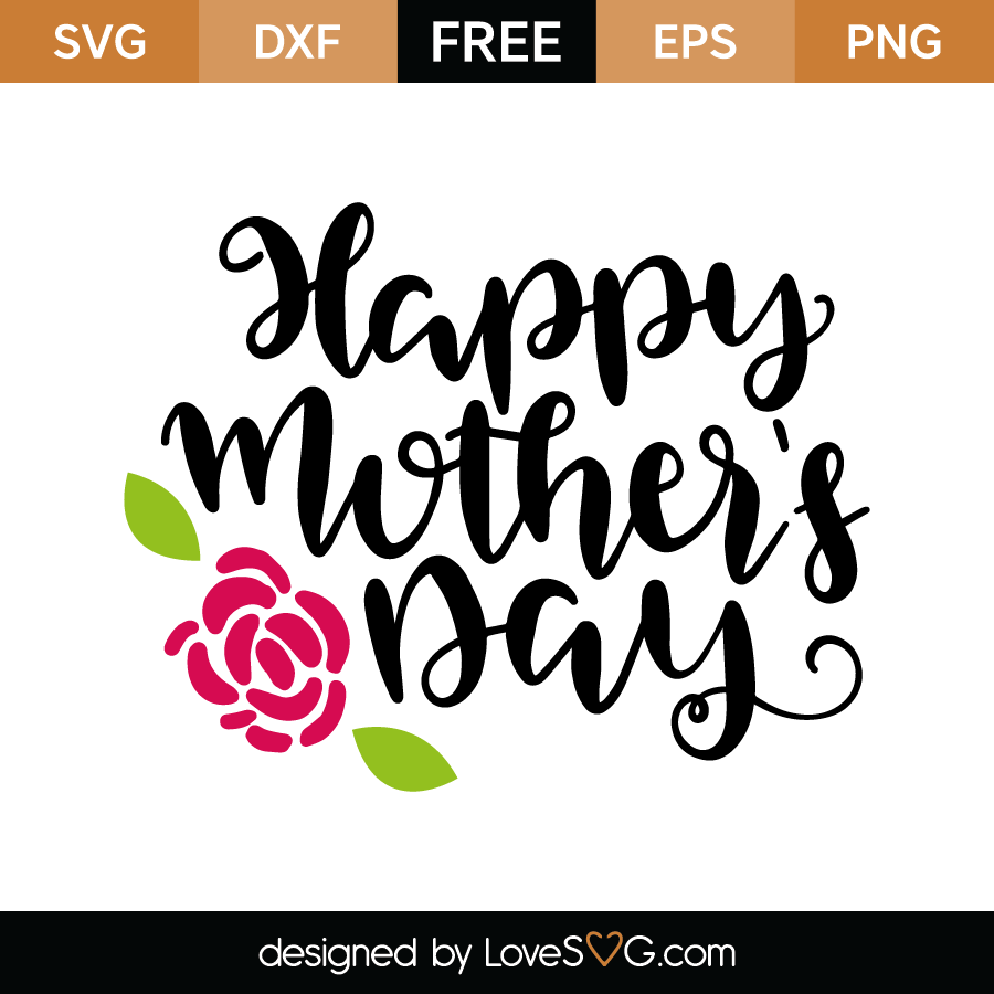 Free Check out our mothers day svgs selection for the very best in unique or custom, handmade pieces from our shops. Happy Mother S Day Lovesvg Com SVG, PNG, EPS, DXF File