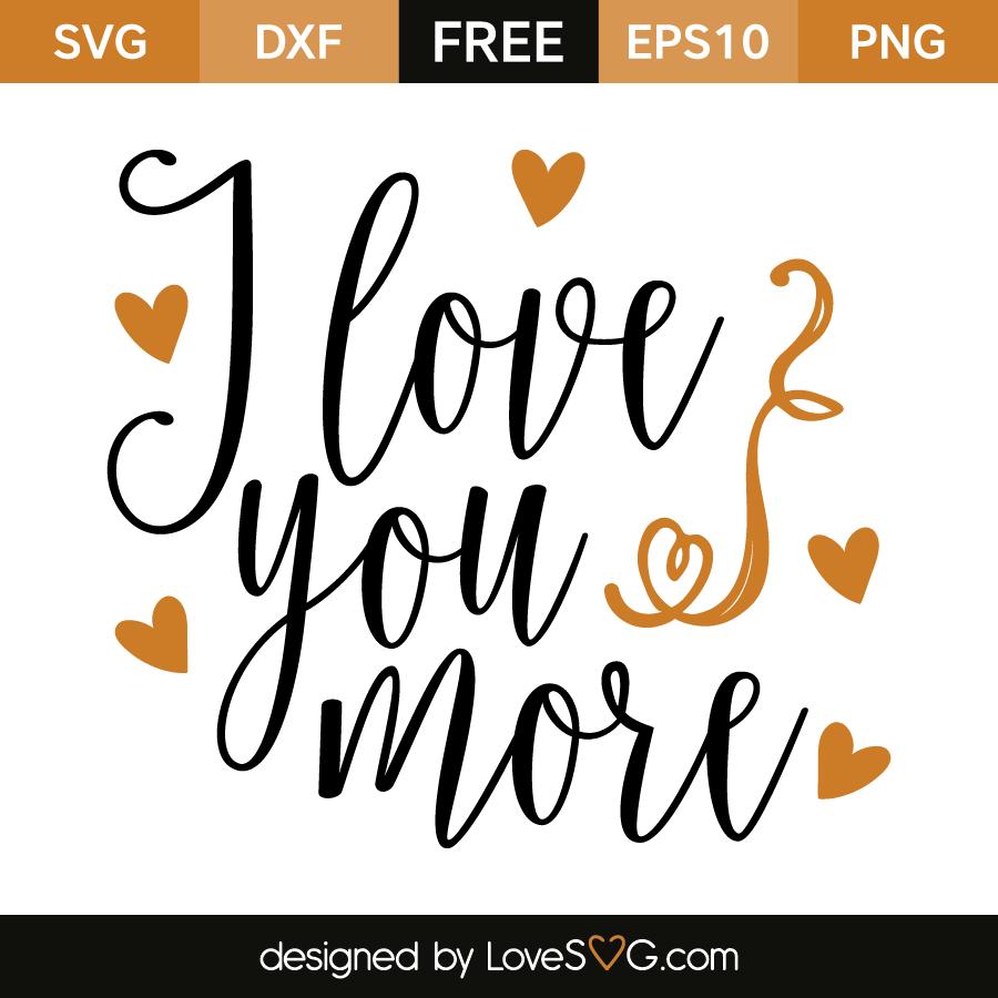 I Love You More Lovesvg Com