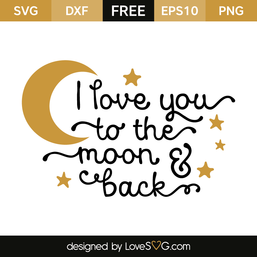 I Love You To The Moon And Back Lovesvg Com