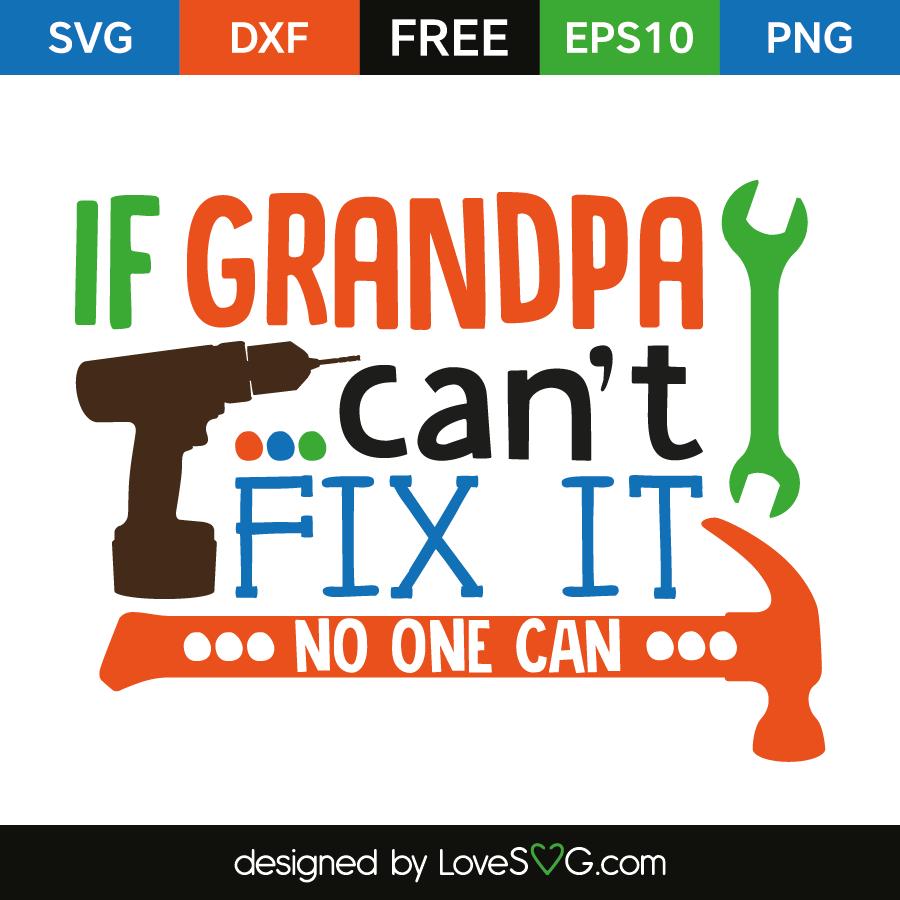 If Grandpa Can T Fix It No One Can Lovesvg Com