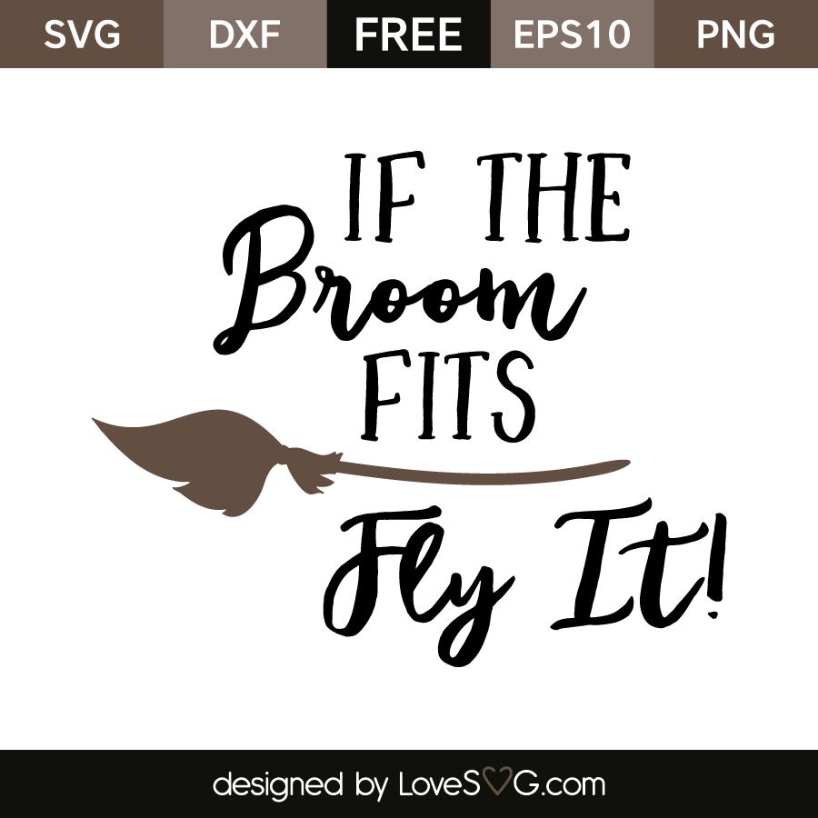 If The Broom Fits Fly It Lovesvg Com