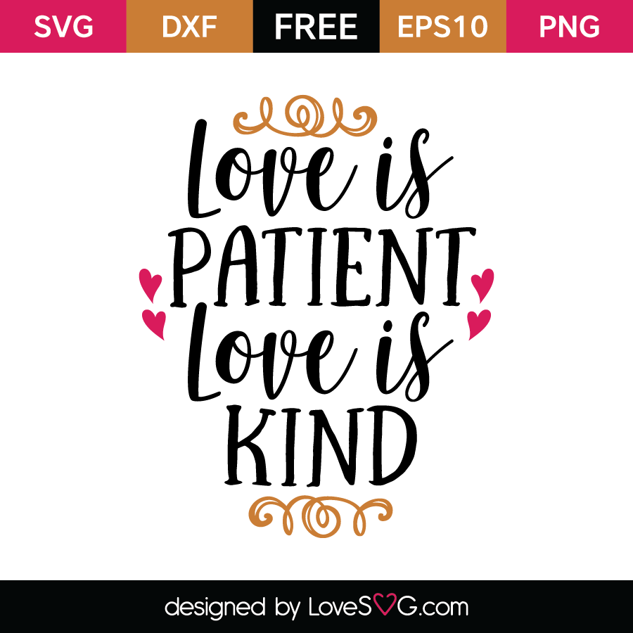 Love Is Patient Love Is Kind Lovesvg Com