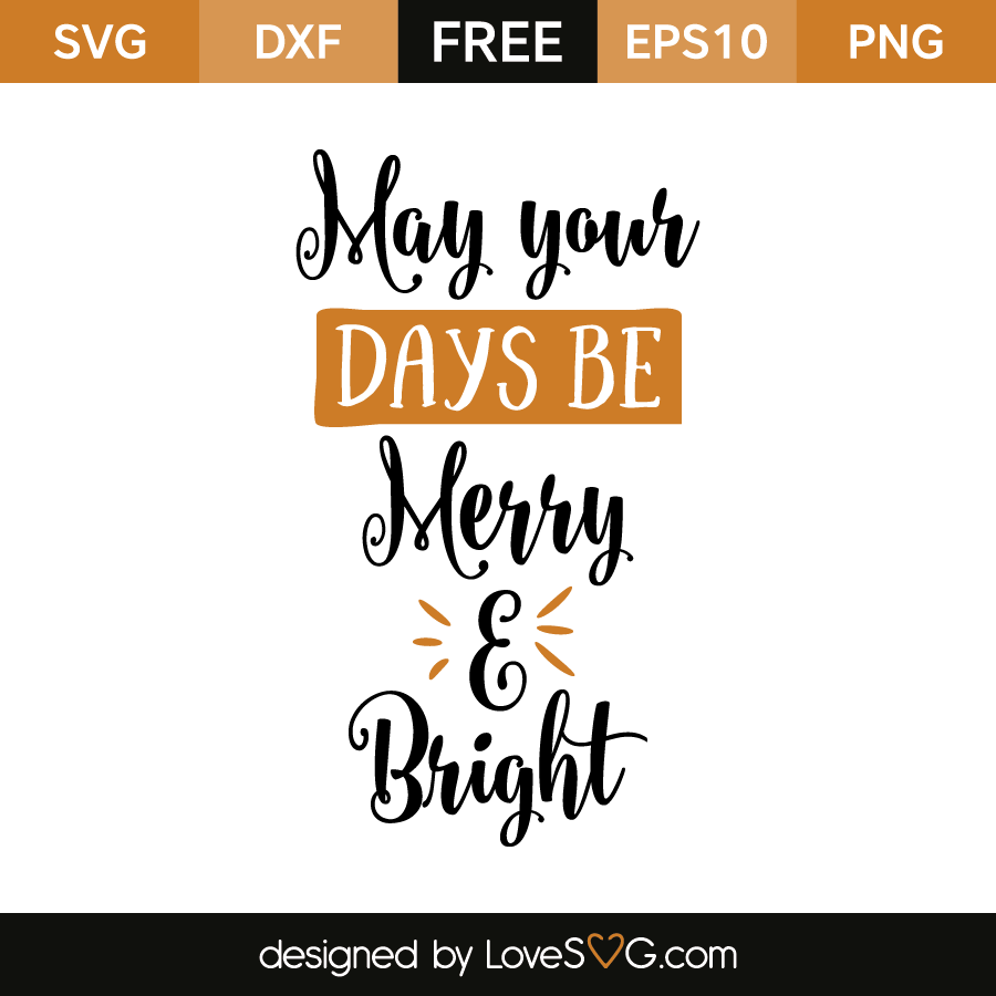May Your Days Be Merry Bright Lovesvg Com