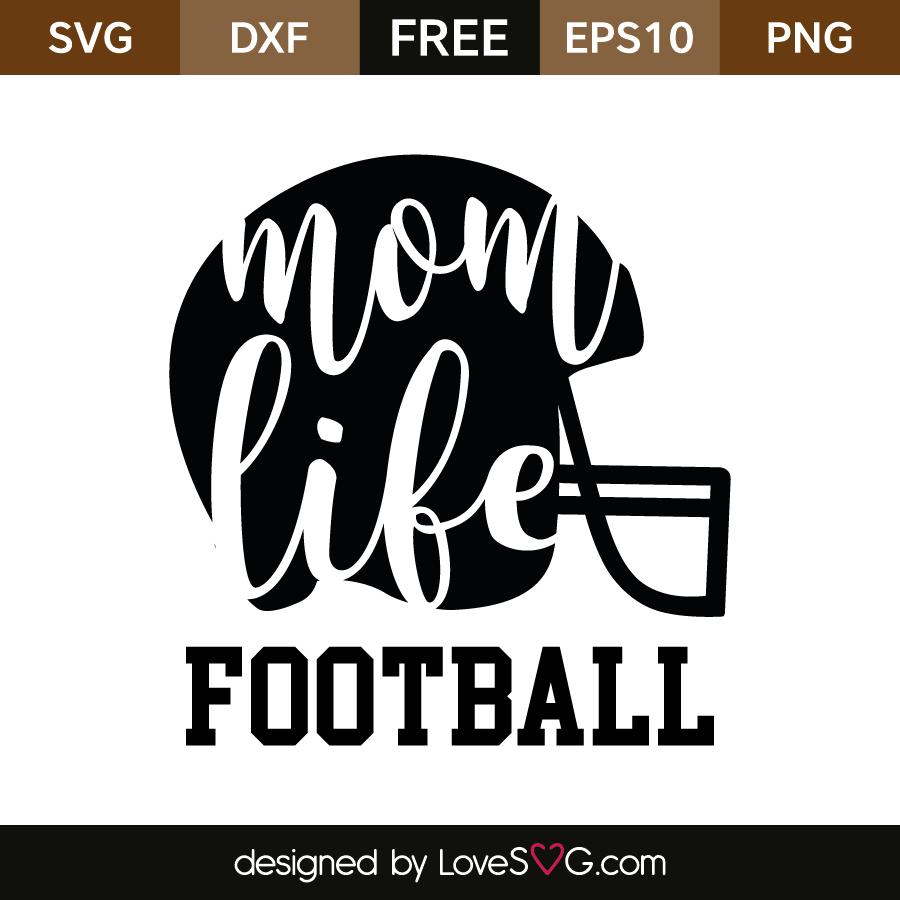 Mom Life Football Lovesvg Com