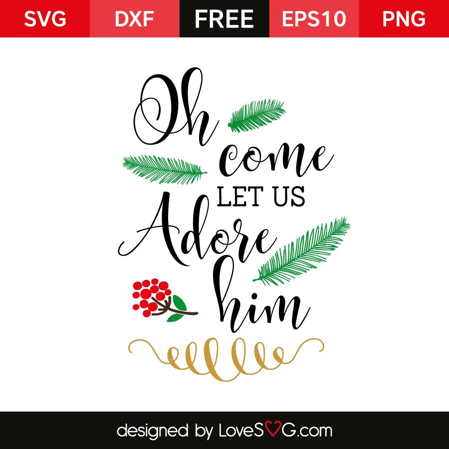 Oh Come Let Us Adore Him Lovesvg Com