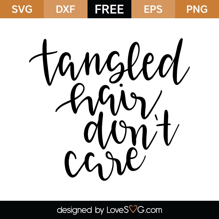 Tangled Hair Don T Care Lovesvg Com