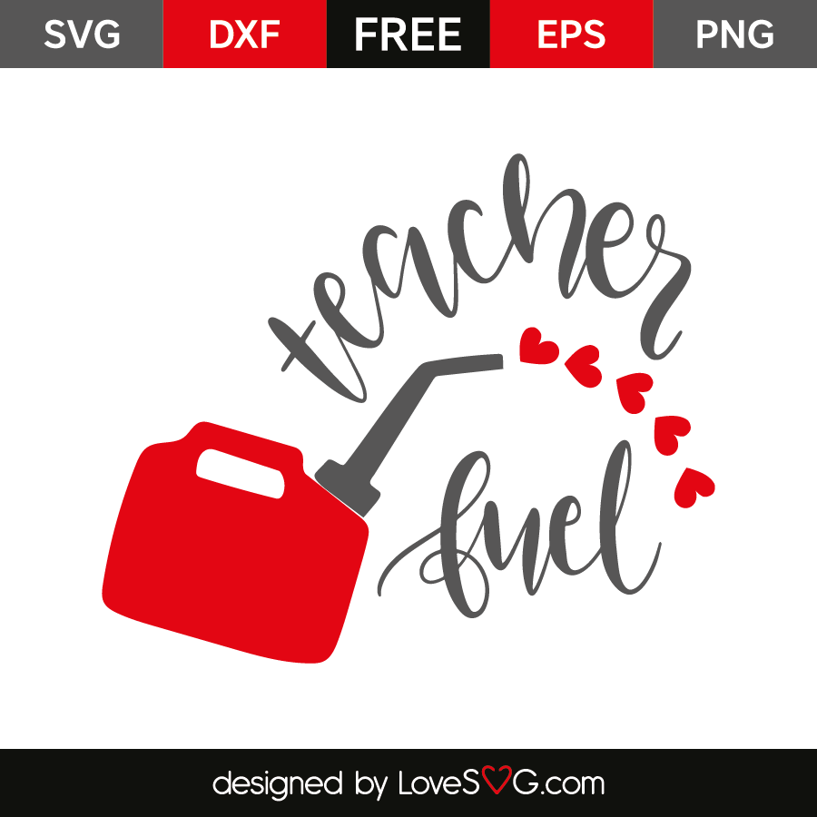 Teacher Fuel Lovesvg Com