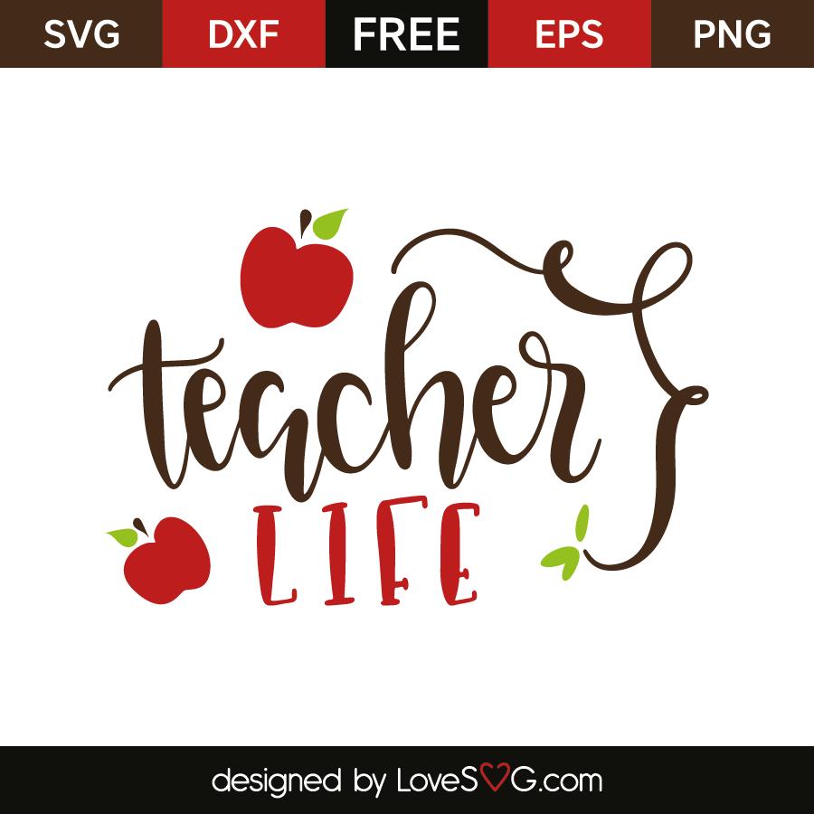 Teacher Life Lovesvg Com