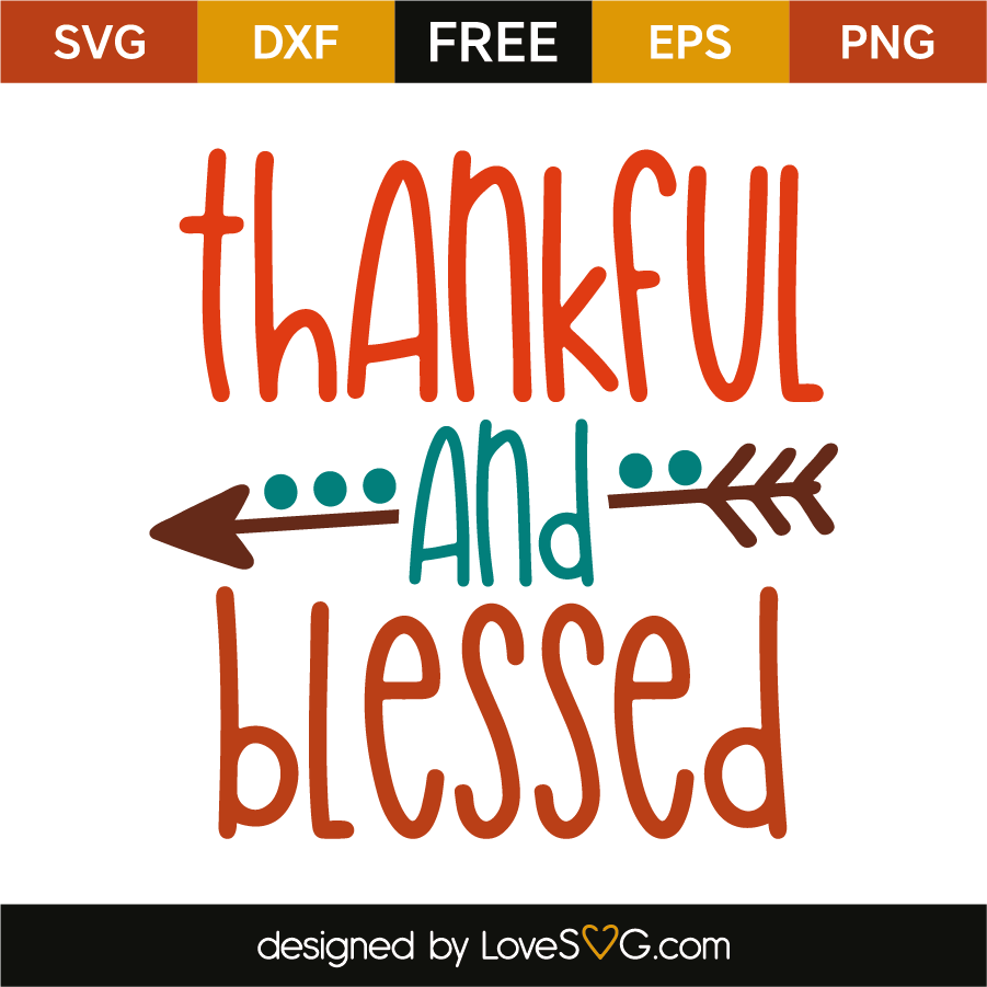 Thankful And Blessed Lovesvg Com