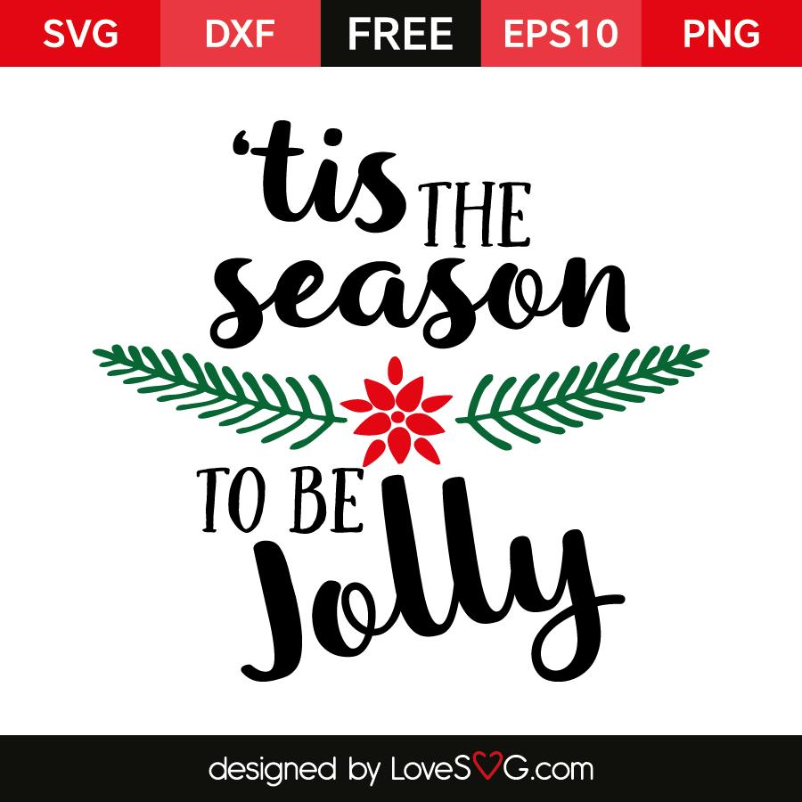 Tis The Season To Be Jolly Lovesvg Com