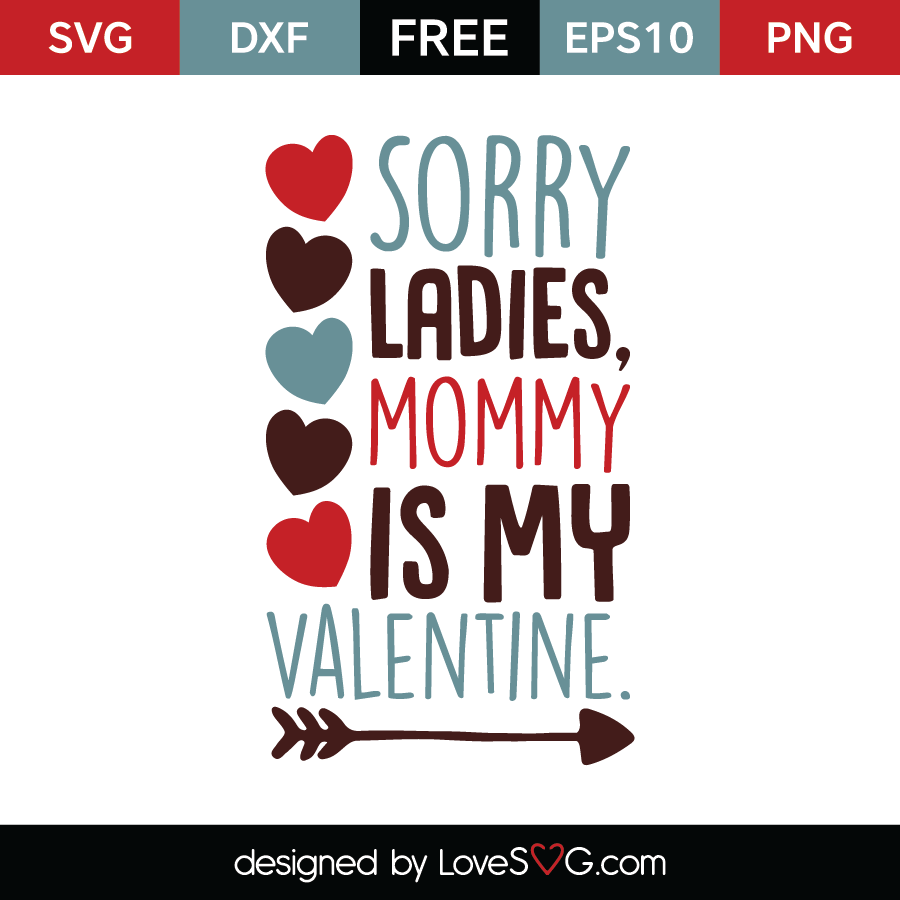Sorry Ladies Mommy Is My Valentine Lovesvg Com