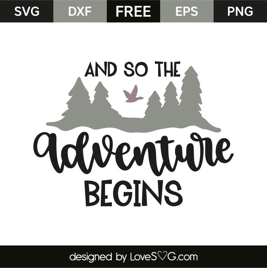 And So The Adventure Begins Lovesvg Com