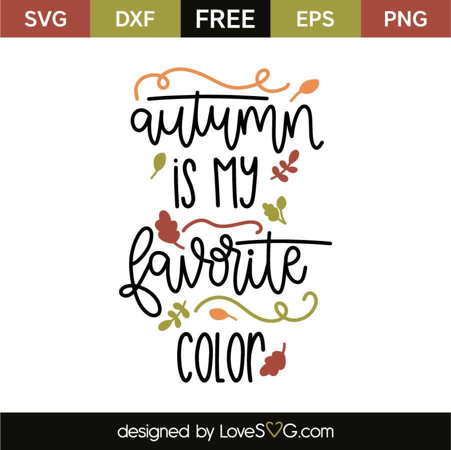 Autumn Is My Favorite Color Lovesvg Com