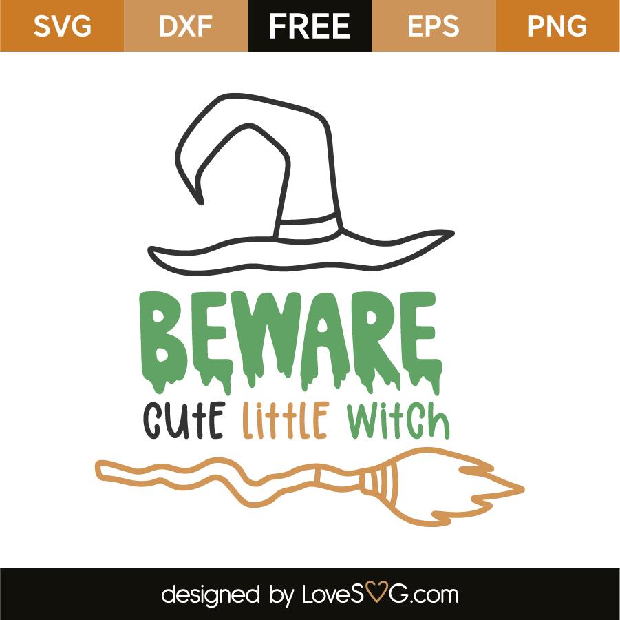 Beware Cute Little Witch Lovesvg Com