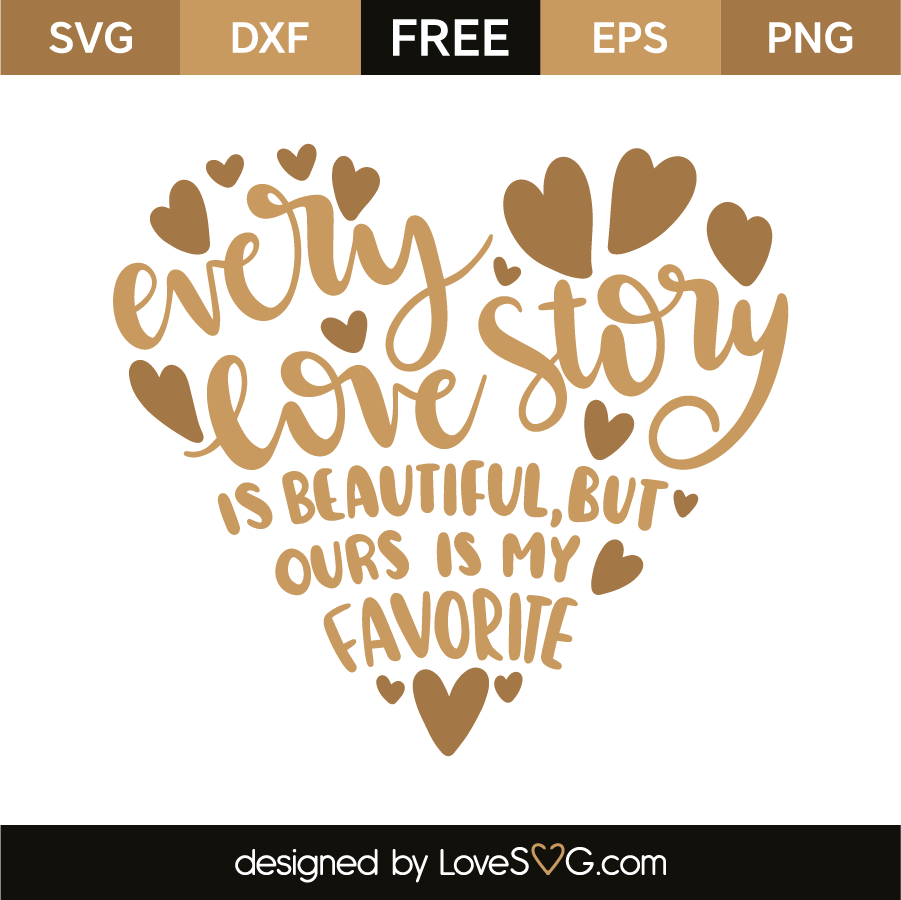 Download Every Love Story Is Beautiful But Ours Is My Favorite ...