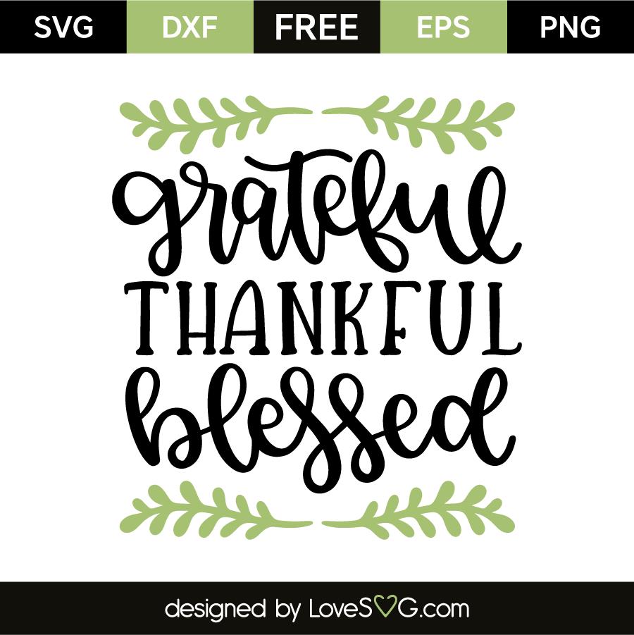 Grateful Thankful Blessed Lovesvg Com