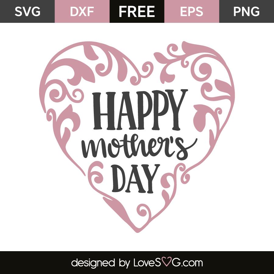 Free Visit us on facebook @. Happy Mother S Day Lovesvg Com SVG, PNG, EPS, DXF File