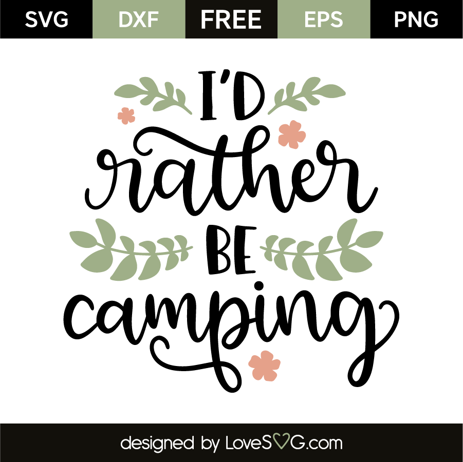 Download I D Rather Be Camping Lovesvg Com