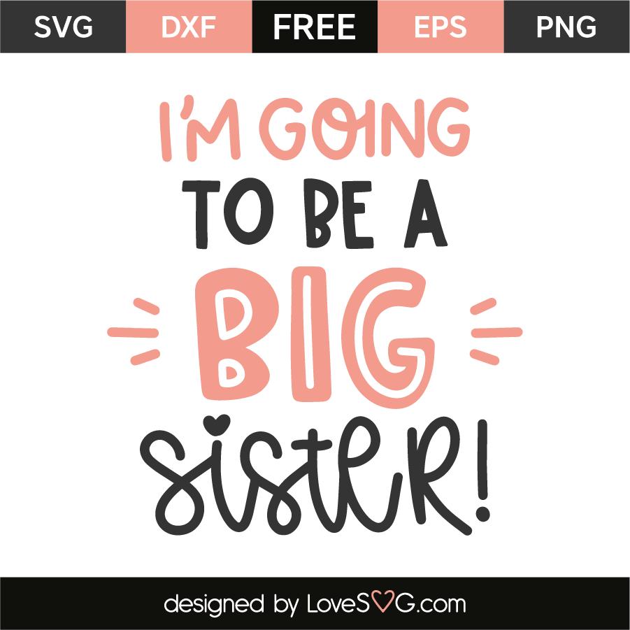 I M Going To Be A Sister Lovesvg Com