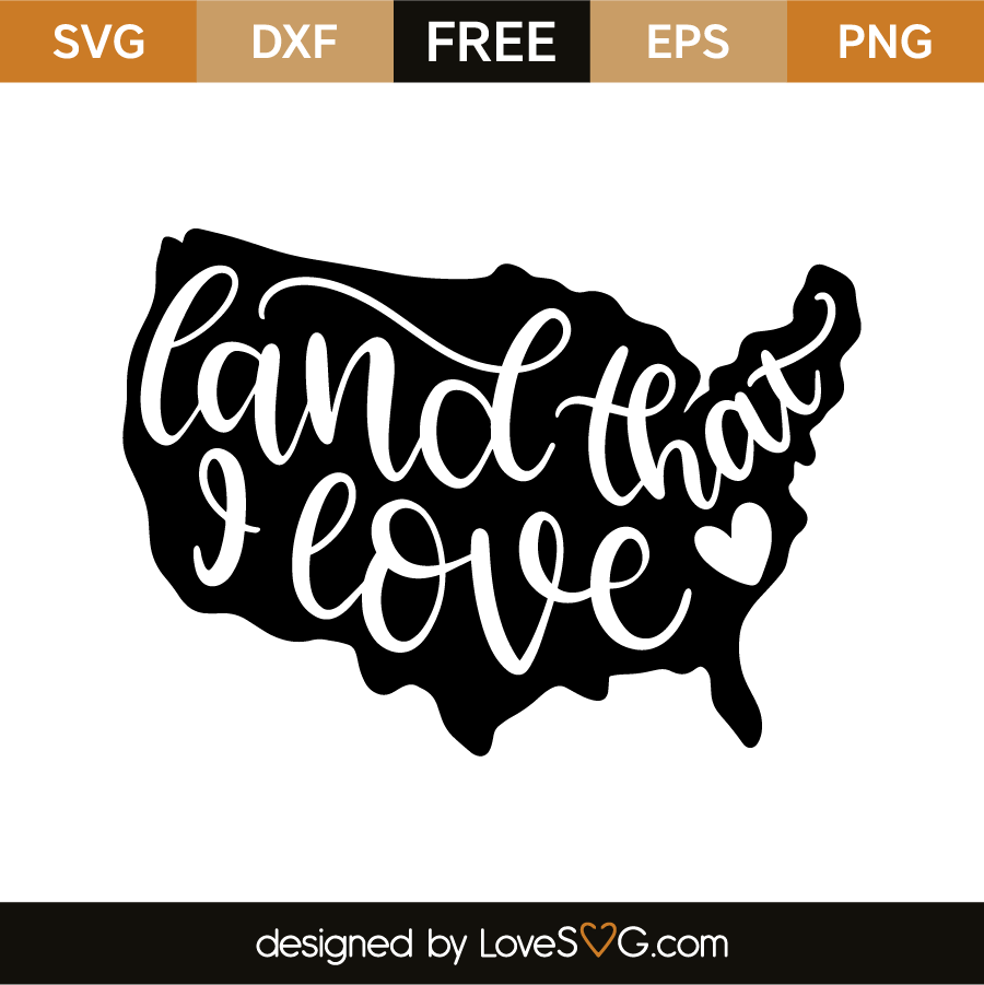 Land That I Love Lovesvg Com