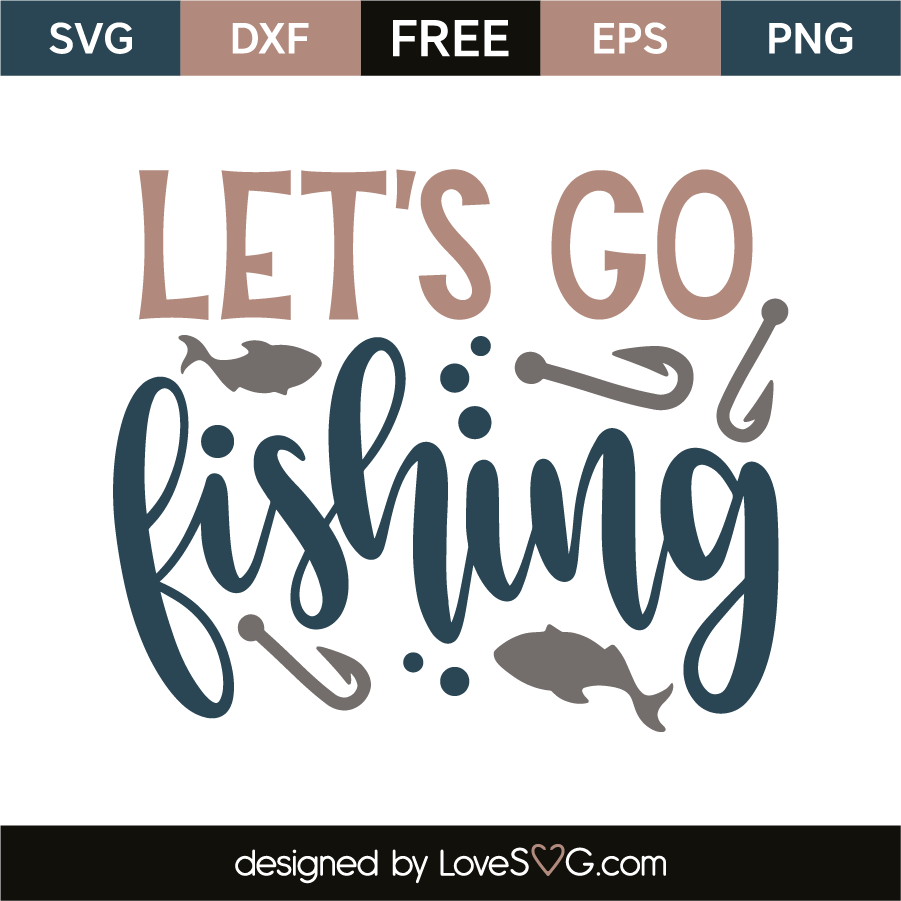 Download Let S Go Fishing Lovesvg Com