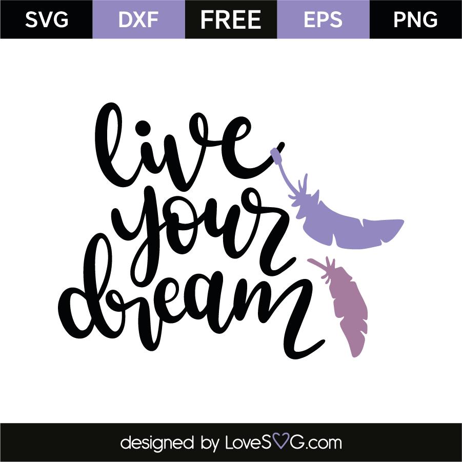 Download Live Your Dream - Lovesvg.com