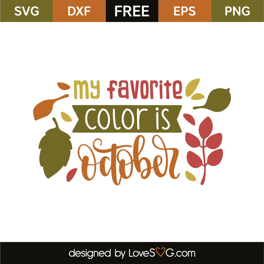 My Favorite Color Is October Lovesvg Com