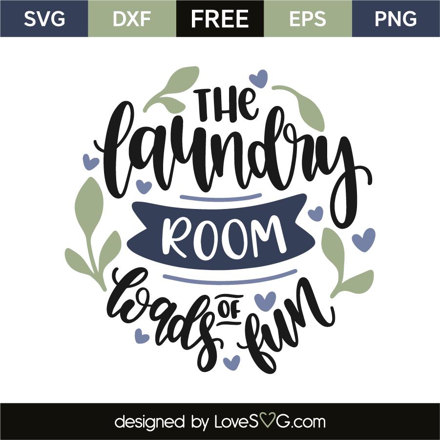 Download The Laundry Room Loads Of Fun - Lovesvg.com