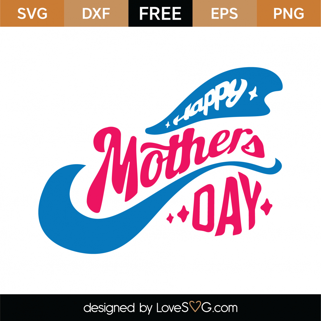 Free Free Happy Mother S Day Svg Cut File Lovesvg Com SVG, PNG, EPS DXF File