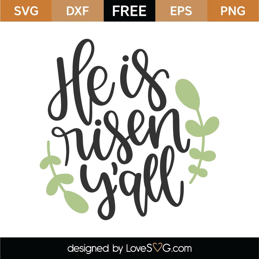 Free He Is Risen Y All Svg Cut File Lovesvg Com