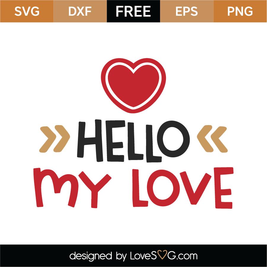 Free Hello My Love Svg Cut File Lovesvg Com