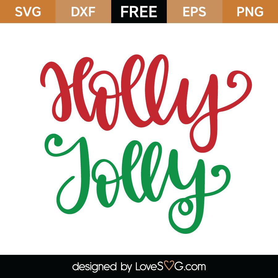 Holly Jolly Cutting File Lovesvg Com