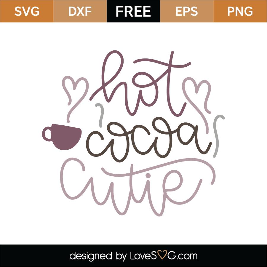 Download Free Hot Cocoa Cutie SVG Cut File - Lovesvg.com