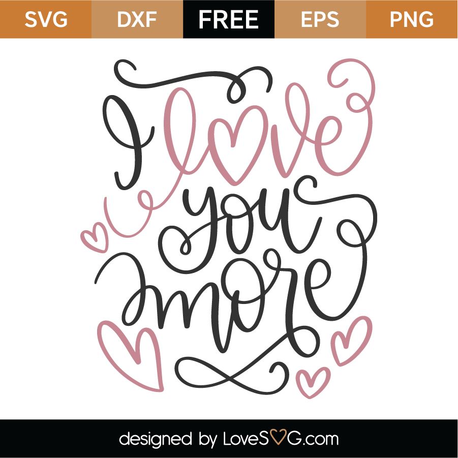 Download Free I Love You More SVG Cut File - Lovesvg.com