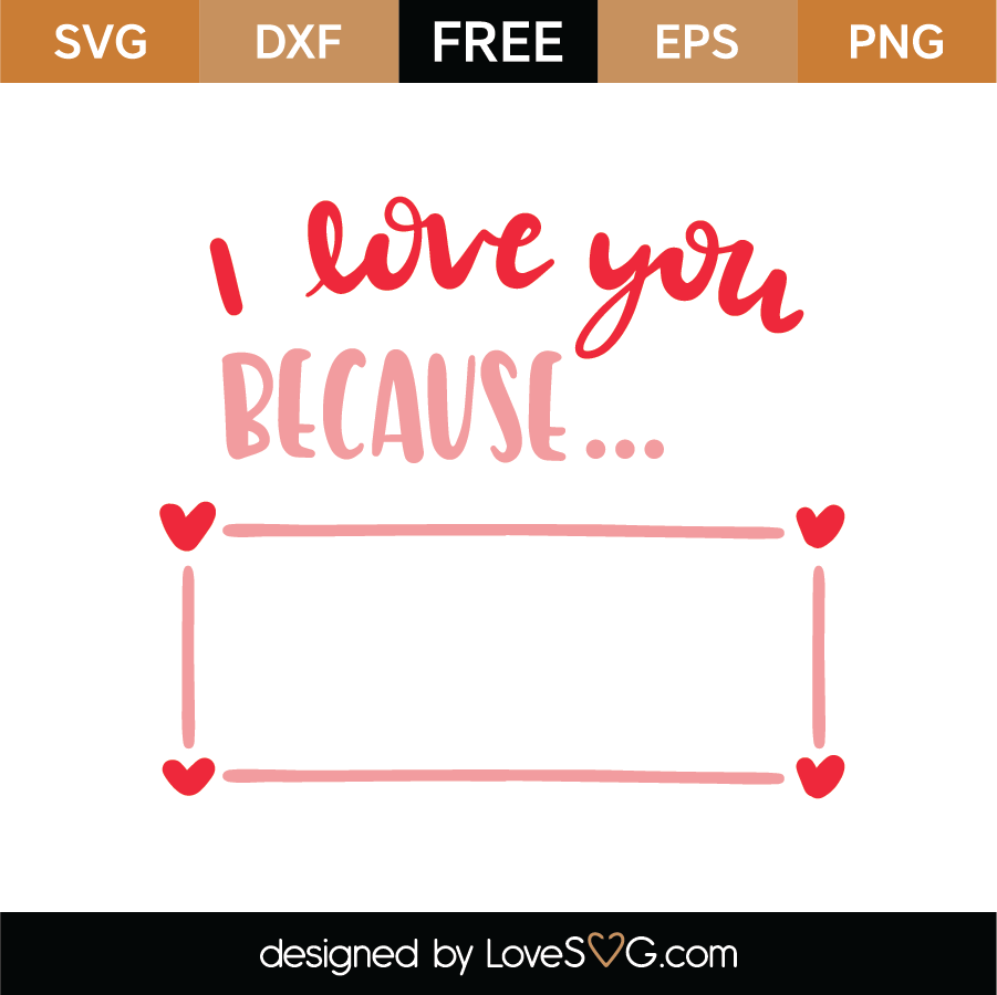 Download Free I Love You Because SVG Cut File - Lovesvg.com