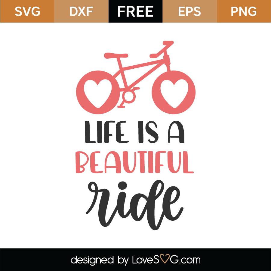 Free Life Is A Beautiful Ride SVG Cut File - Lovesvg.com