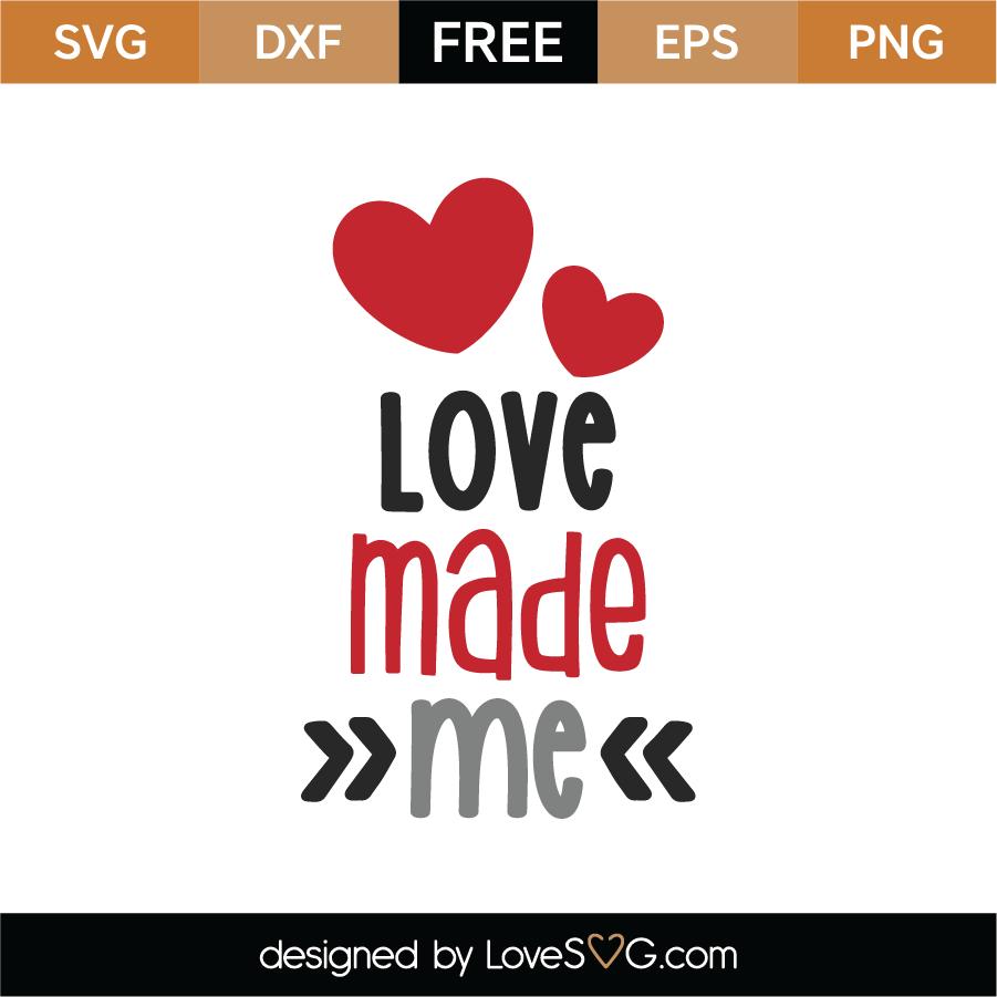 Free Love Made Me SVG Cut File - Lovesvg.com