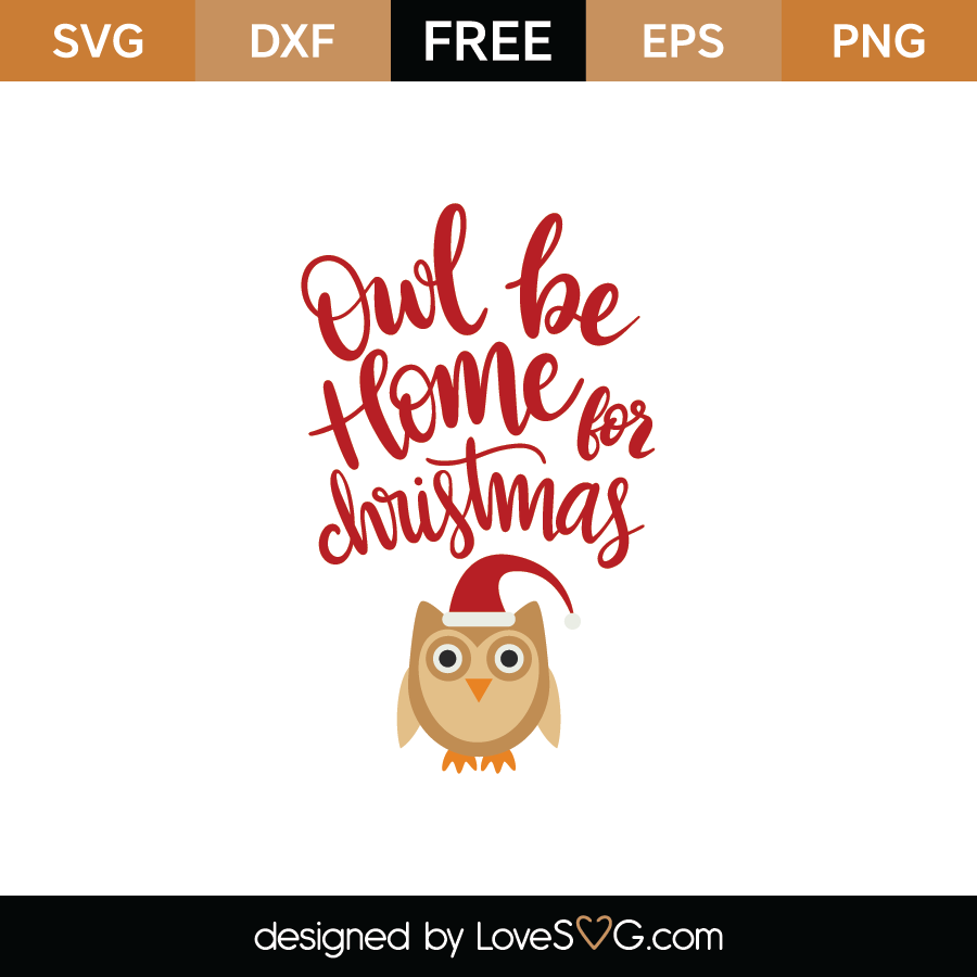Free Owl Be Home For Christmas Svg Cut File Lovesvg Com