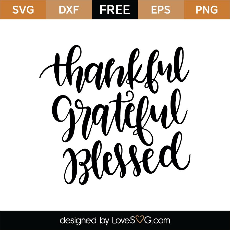 Free Thankful Grateful Blessed Svg Cut File Lovesvg Com