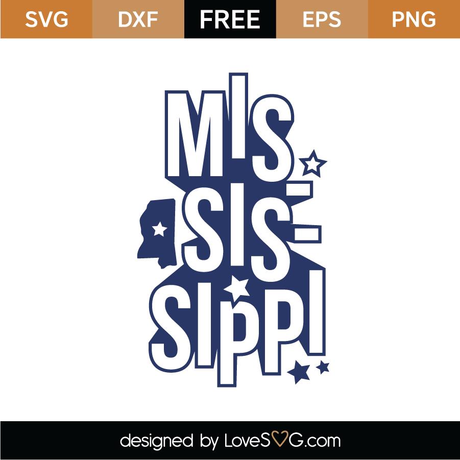 Download Free Mississippi SVG Cut File - Lovesvg.com