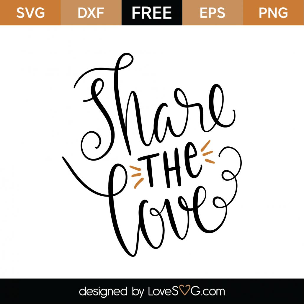 Free Share The Love Svg Cut File Lovesvg Com