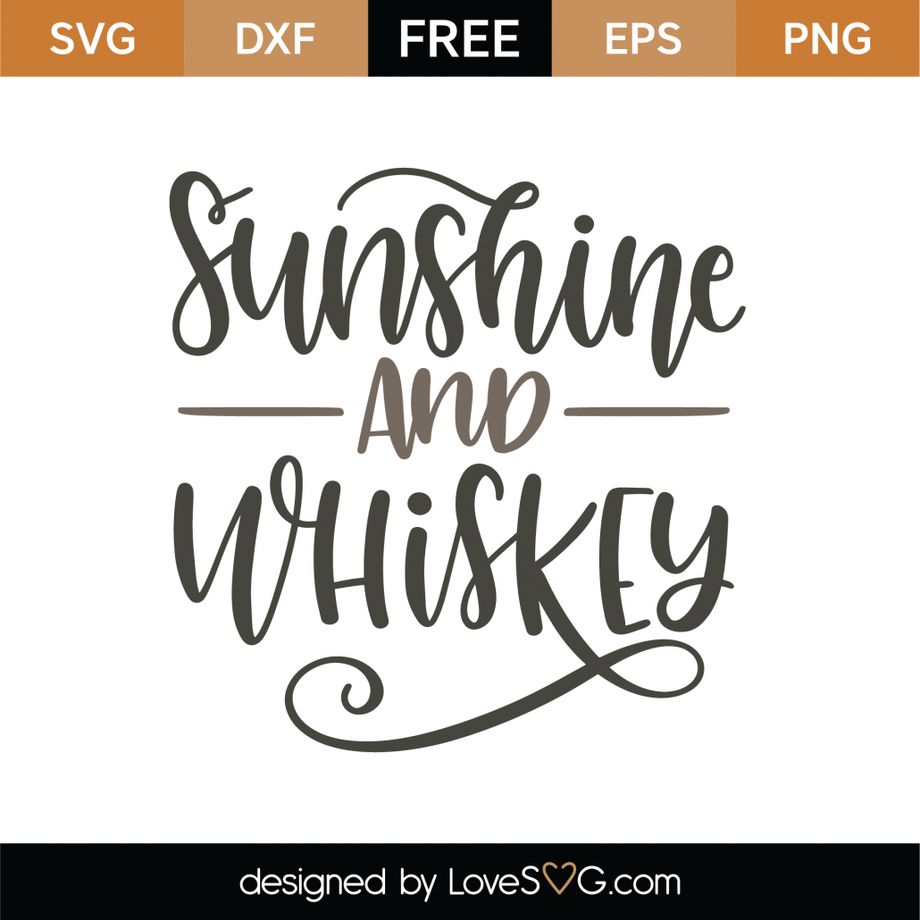 Digital Download SVG /& PNG Handdrawn WhiskeyAlcohol Quote Sunshine and Whiskey
