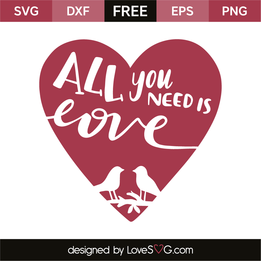 All You Need Is Love Lovesvg Com