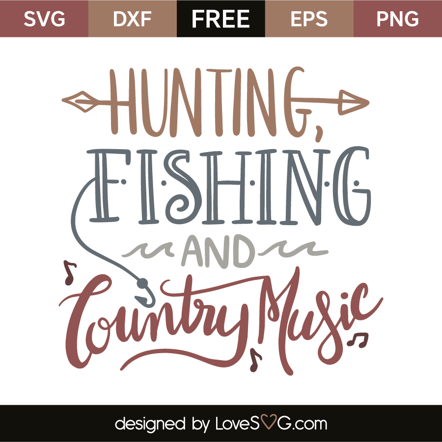 Download Hunting Fishing And Country Music Lovesvg Com