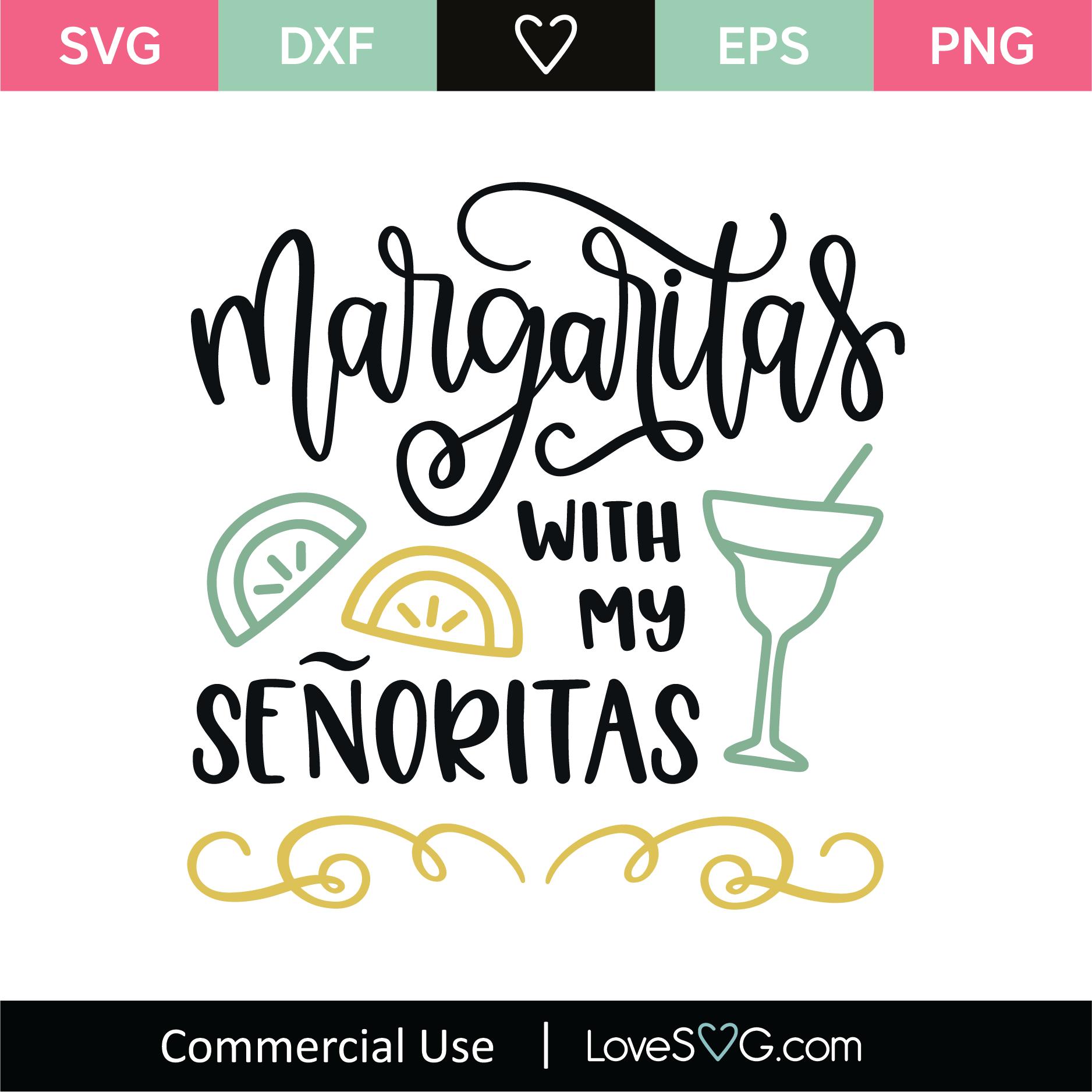 Margaritas With My Senoritas Svg Cut File Lovesvg Com