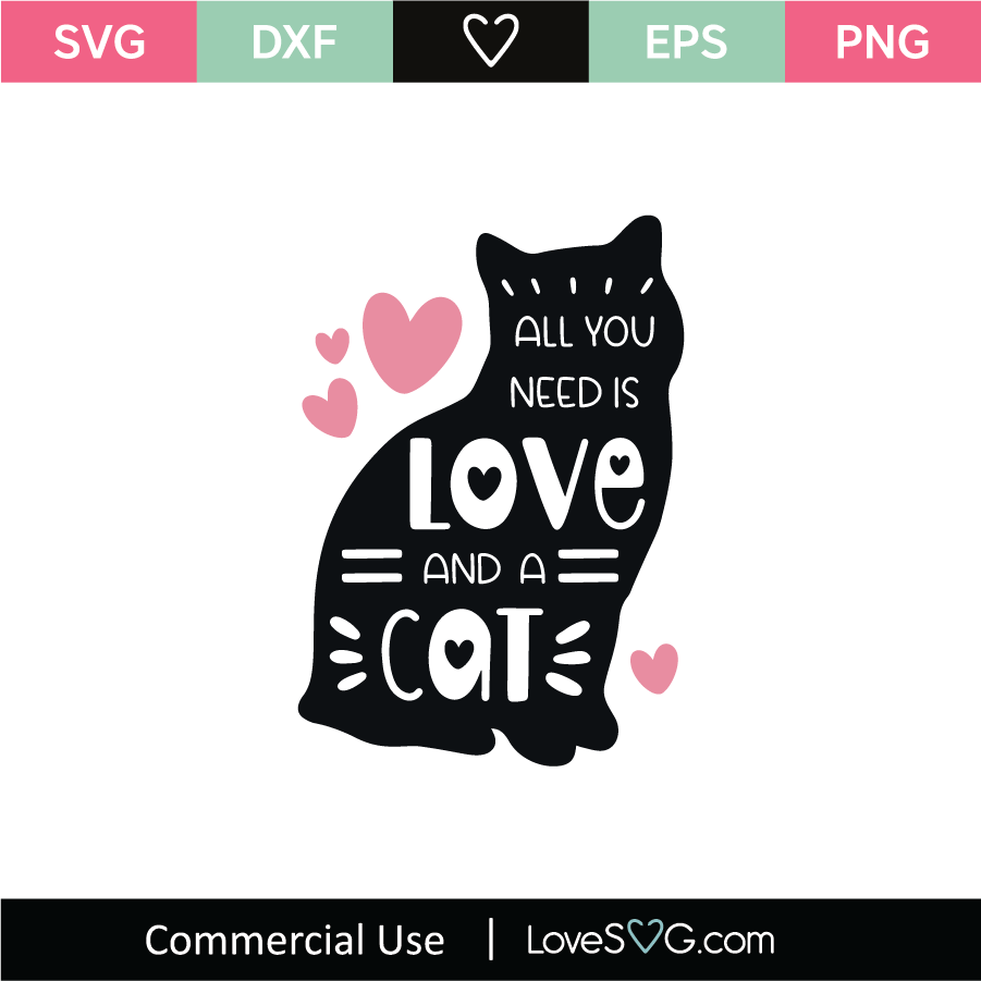 Download All You Need Is Love and A Cat SVG Cut File - Lovesvg.com