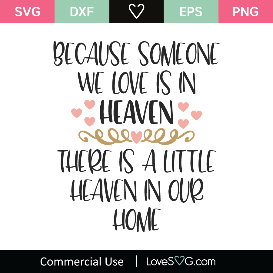 Download Because Someone We Love Is Heaven Svg Cut File Lovesvg Com