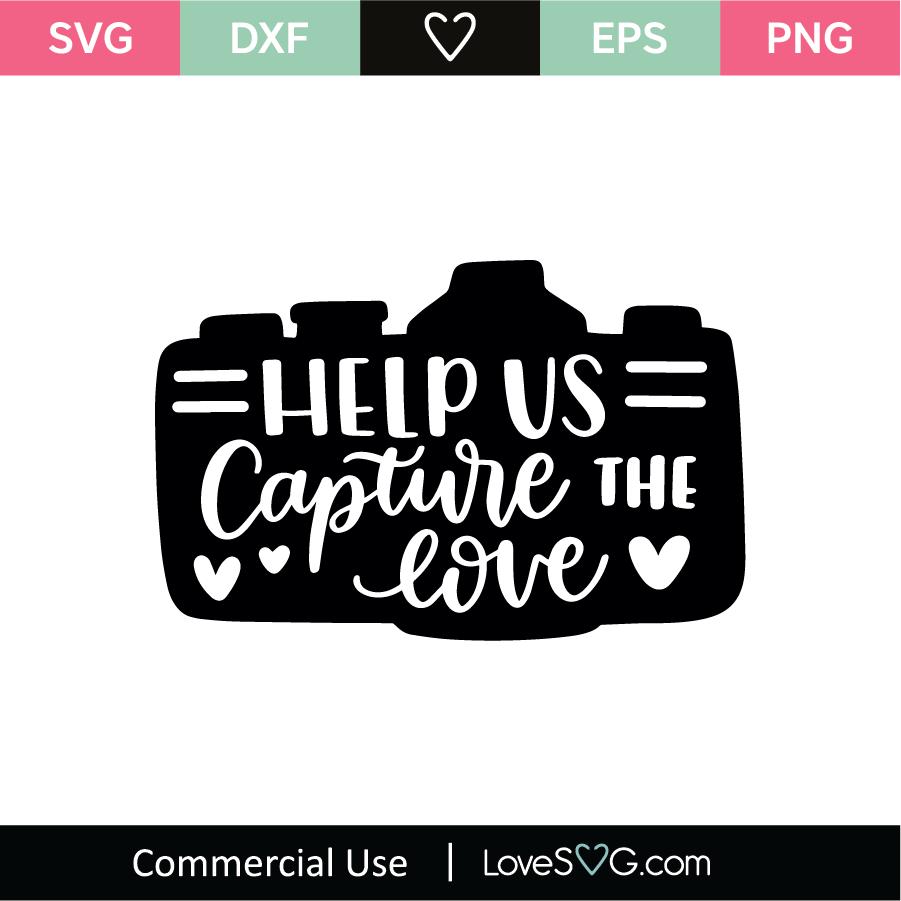 Download Help Us Capture The Love SVG Cut File - Lovesvg.com