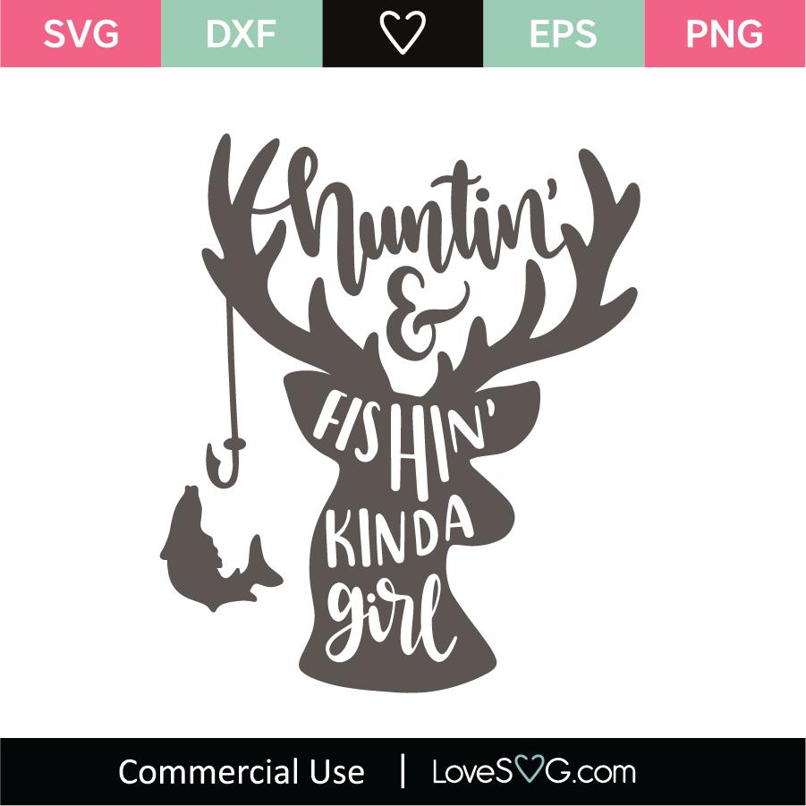 Download Huntin Fishin Kinda Girl Svg Cut File Lovesvg Com